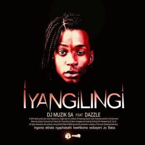 DJ Muzik SA - Iyangilingi (feat. Dazzle)