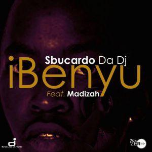 Sbucardo Da Dj - iBenyu (feat. Madizah)