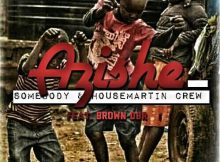Somebody & HouseMartin Crew - Azishe (feat. Brown DBR)