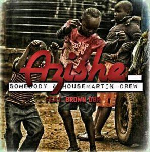 Somebody & HouseMartin Crew - Azishe (feat. Brown DBR)