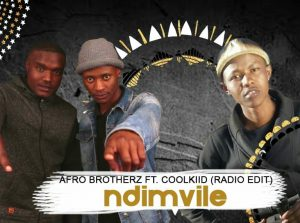 Afro Brotherz - Ndimvule (Ft. Coolkiid)