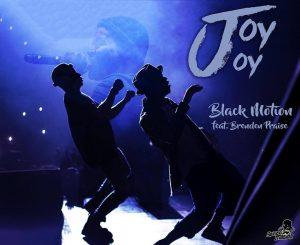 Black Motion feat. Brenden Praise - Joy Joy