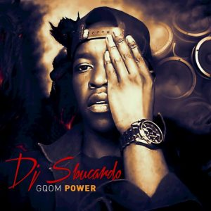 DJ Sbucardo - Gqom Power (Album)